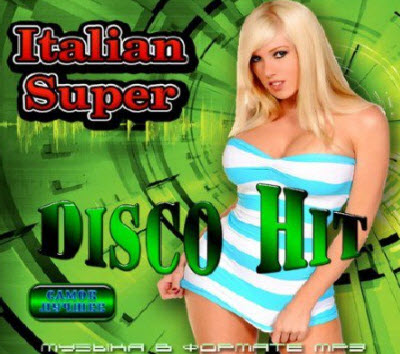 VA - Italian Super Disco Hit (2011)