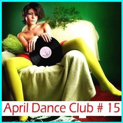 VA - April dance club #15 (2011)