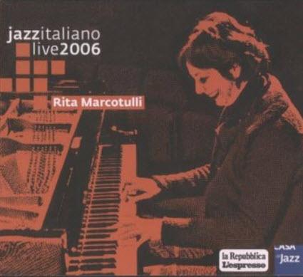 Rita Marcotulli - Live at Casa del Jazz (2006)