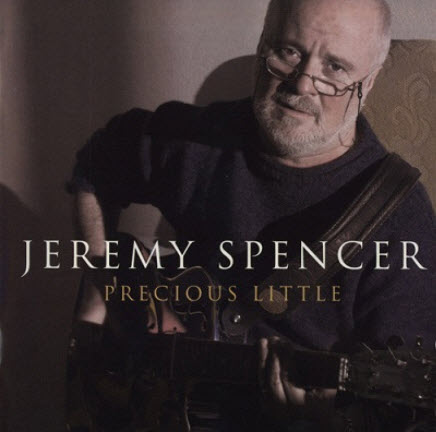 Jeremy Spencer - Precious Little (2006)