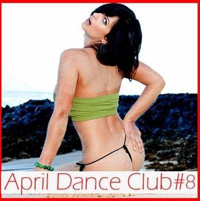 VA - April dance club #8 (2011)